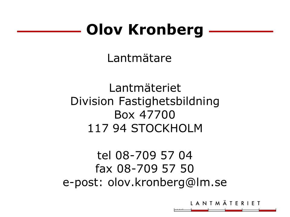 Mikael Almén Lantmätare Lantmäteriet Division Fastighetsbildning Box 47700 117 94 STOCKHOLM
