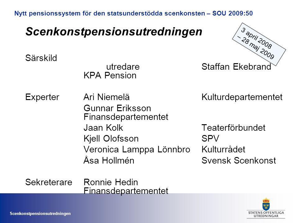 Scenkonstpensionsutredningen Särskild utredare Staffan Ekebrand KPA Pension Experter Ari NiemeläKulturdepartementet Gunnar Eriksson Finansdepartemente