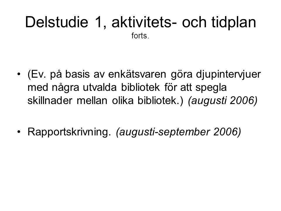 Delstudie 1, aktivitets- och tidplan forts. •(Ev.