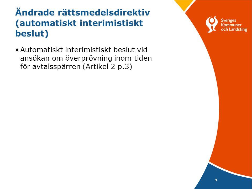 4 Ändrade rättsmedelsdirektiv (automatiskt interimistiskt beslut) •Automatiskt interimistiskt beslut vid ansökan om överprövning inom tiden för avtals