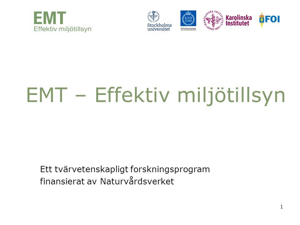 1 EMT – Effektiv miljötillsyn Ett tvärvetenskapligt forskningsprogram finansierat av Naturvårdsverket