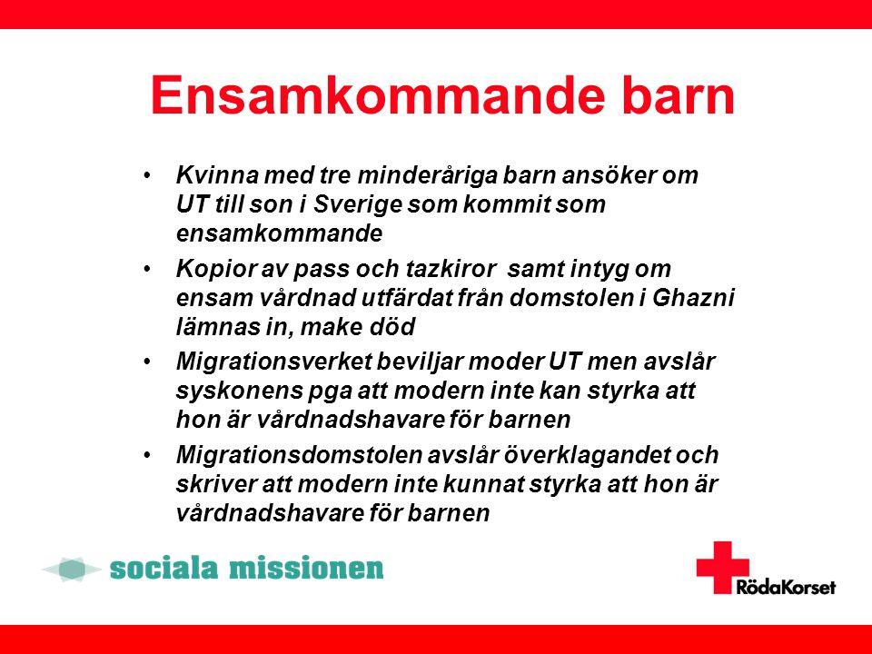 Ensamkommande barn •Kvinna med tre minderåriga barn ansöker om UT till son i Sverige som kommit som ensamkommande •Kopior av pass och tazkiror samt in