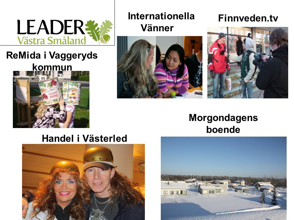 Sida 10 Finnveden.tv ReMida i Vaggeryds kommun Internationella Vänner Handel i Västerled Morgondagens boende