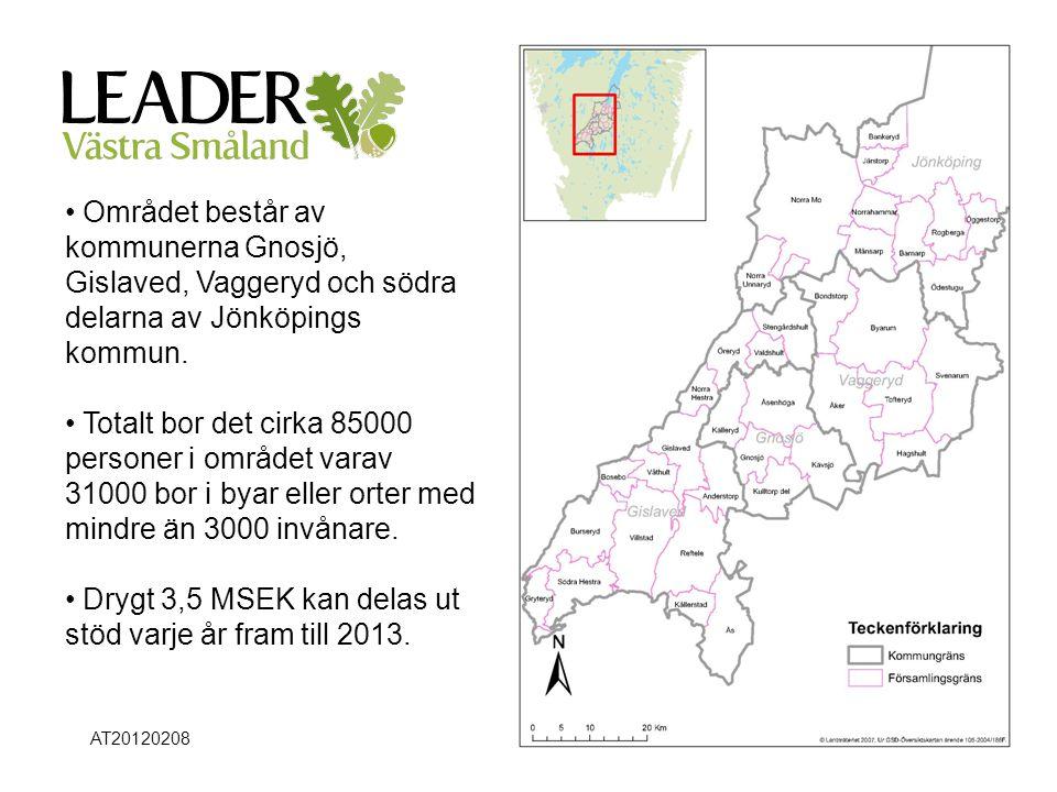 Sida 5 Område • Området består av kommunerna Gnosjö, Gislaved, Vaggeryd och södra delarna av Jönköpings kommun. • Totalt bor det cirka 85000 personer