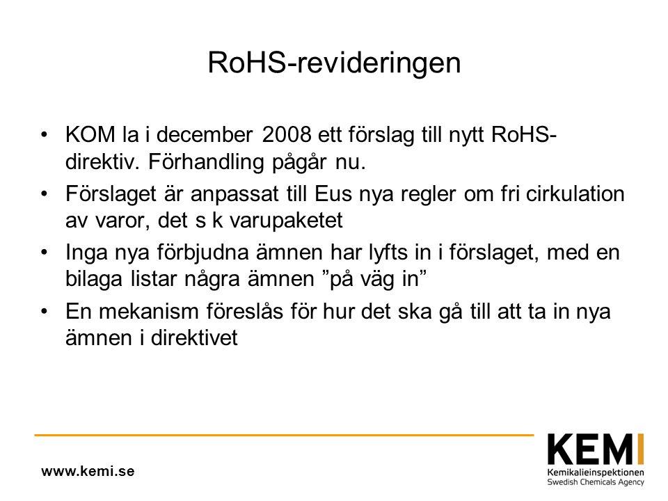 RoHS-revideringen •KOM la i december 2008 ett förslag till nytt RoHS- direktiv.