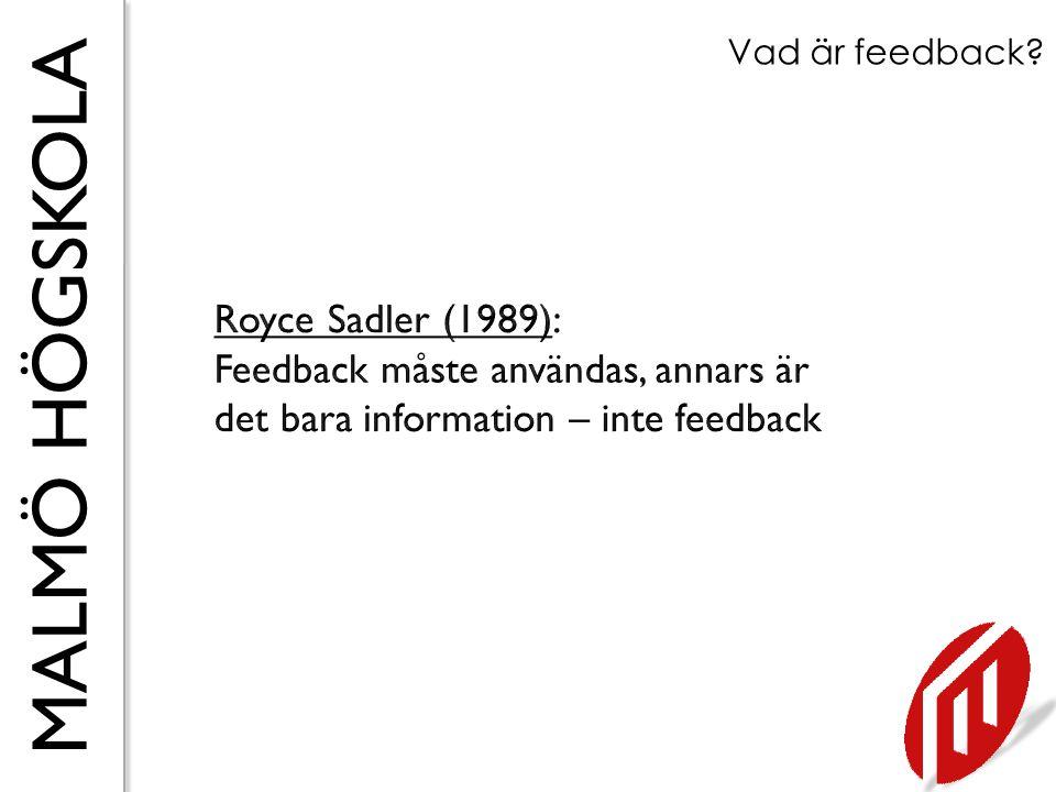 MALMÖ HÖGSKOLA Vad är feedback?