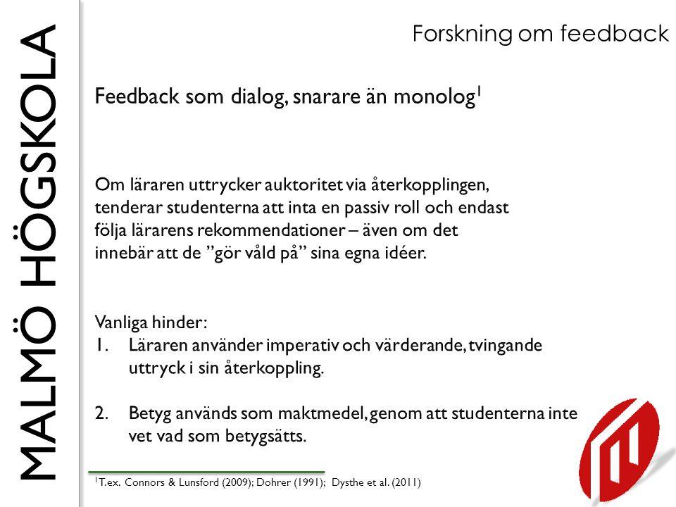 MALMÖ HÖGSKOLA Forskning om feedback 1 T.ex. Connors & Lunsford (2009); Dohrer (1991); Dysthe et al. (2011)