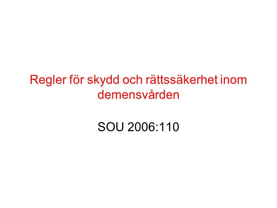 Regler för skydd och rättssäkerhet inom demensvården SOU 2006:110