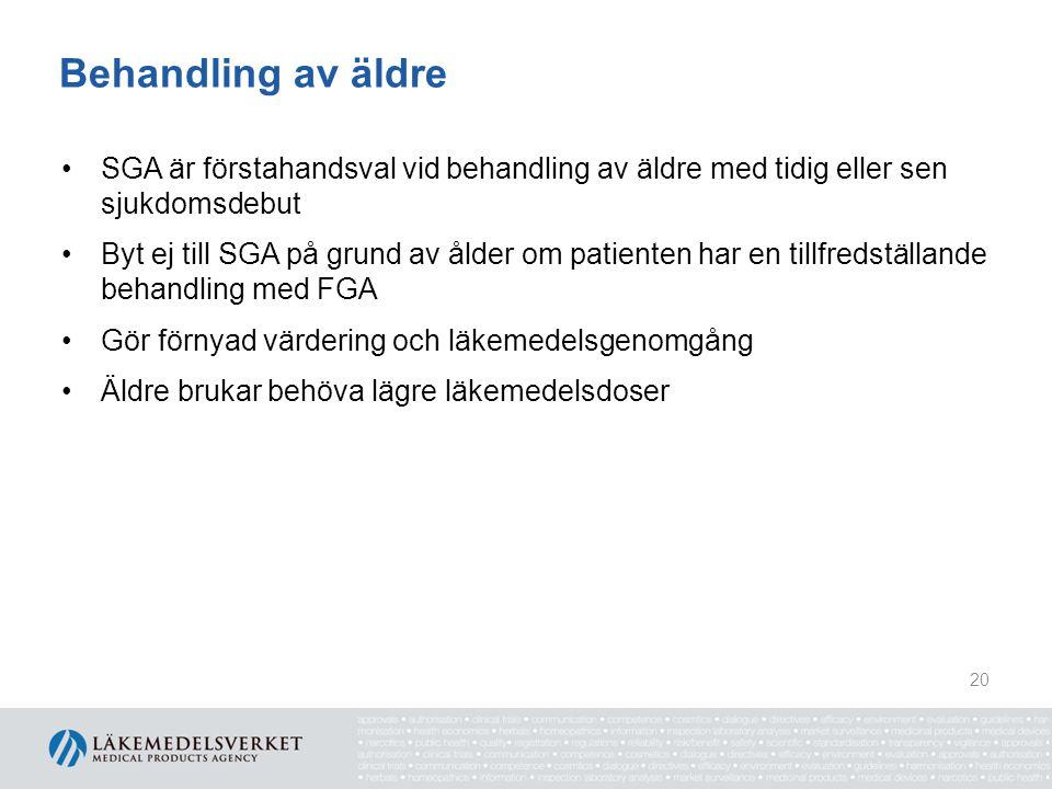 Behandling av äldre •SGA är förstahandsval vid behandling av äldre med tidig eller sen sjukdomsdebut •Byt ej till SGA på grund av ålder om patienten h