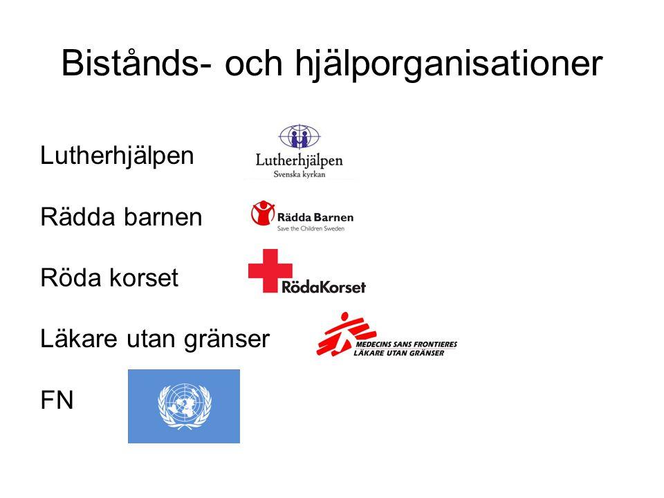 Bistånds- och hjälporganisationer Lutherhjälpen Rädda barnen Röda korset Läkare utan gränser FN