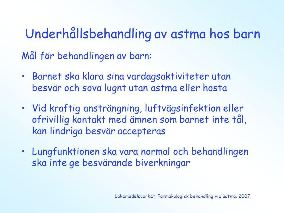 Underhållsbehandling av astma hos barn Mål för behandlingen av barn: •Barnet ska klara sina vardagsaktiviteter utan besvär och sova lugnt utan astma e