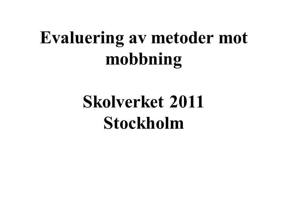 Evaluering av metoder mot mobbning Skolverket 2011 Stockholm