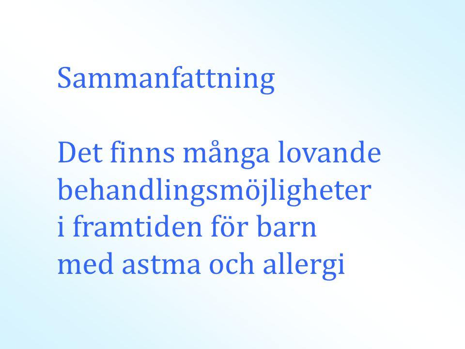 Sammanfattning Det finns många lovande behandlingsmöjligheter i framtiden för barn med astma och allergi