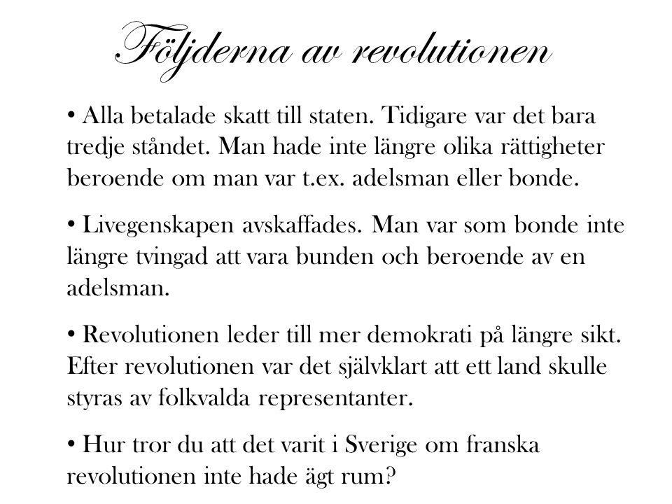 Följderna av revolutionen • Alla betalade skatt till staten.