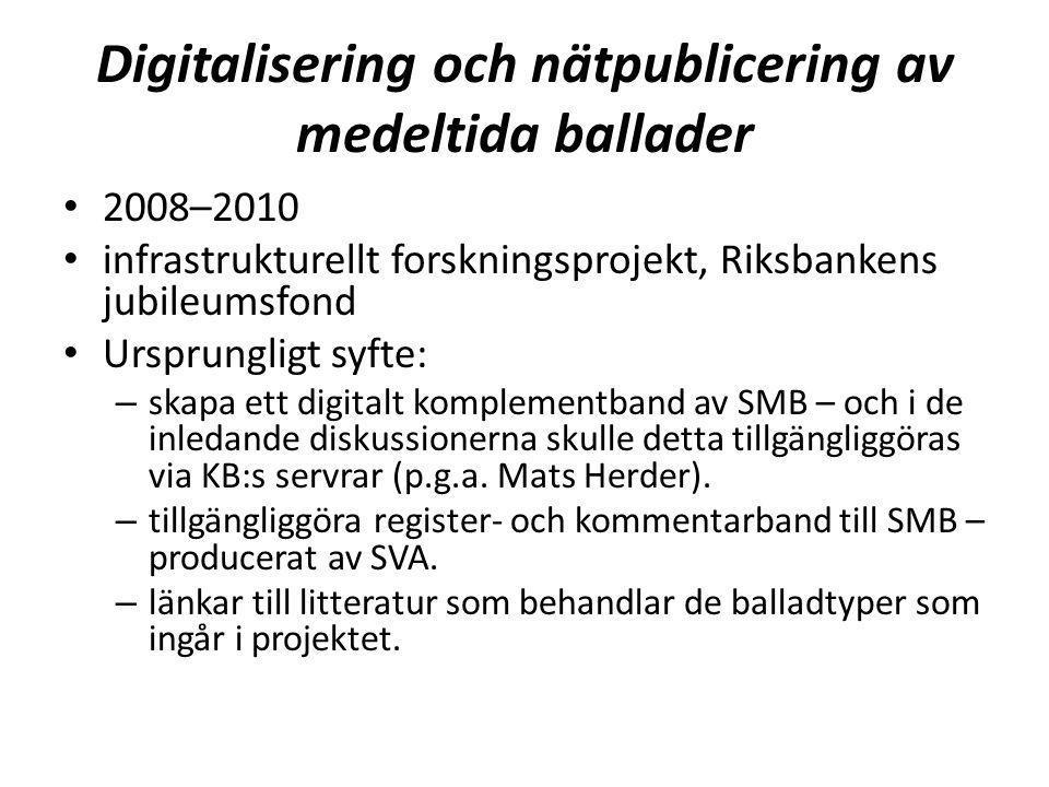 Digitalisering och nätpublicering av medeltida ballader • 2008–2010 • infrastrukturellt forskningsprojekt, Riksbankens jubileumsfond • Ursprungligt sy
