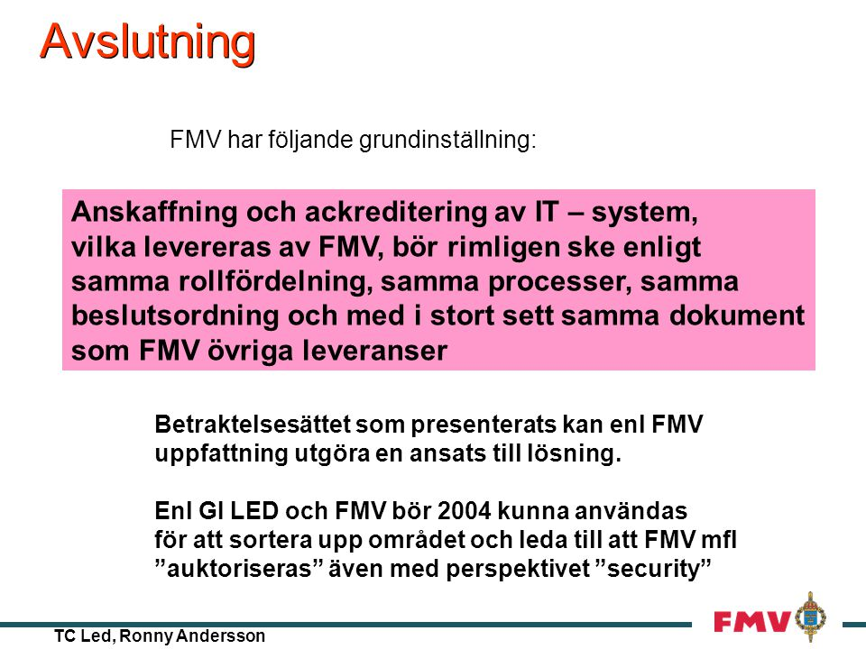 TC Led, Ronny Andersson 8. Vidmakthållande - Tillbud Aktörerna - FM KravställarenKRI (TeK ÄFR) AnvändarenGRO, OPIL TillsynsansvInspektion Underhållsor