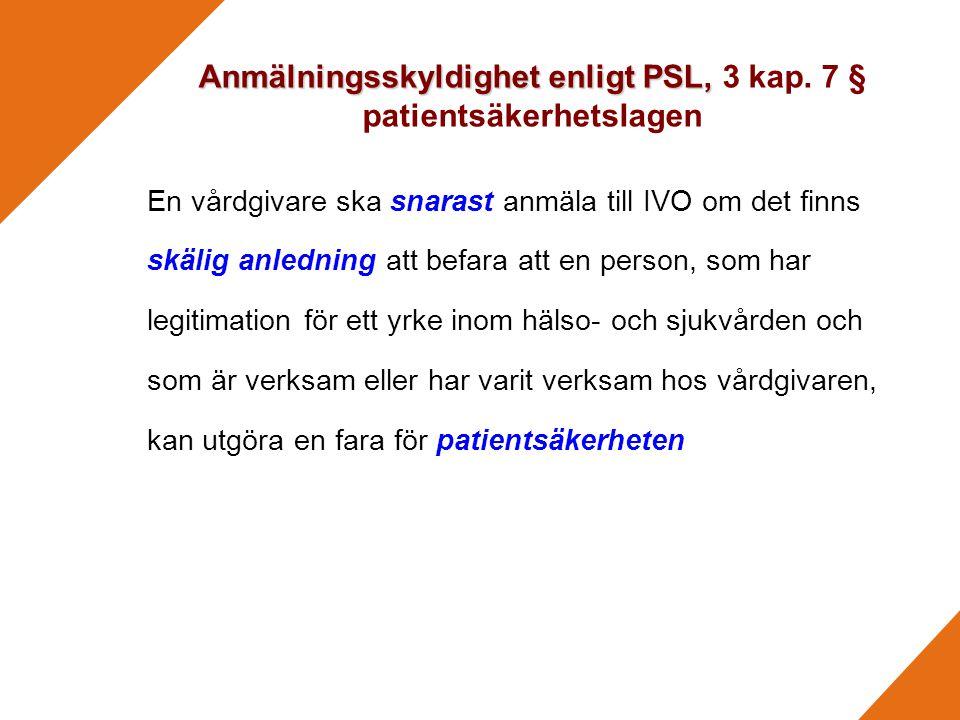 Anmälningsskyldighet enligt PSL, Anmälningsskyldighet enligt PSL, 3 kap.