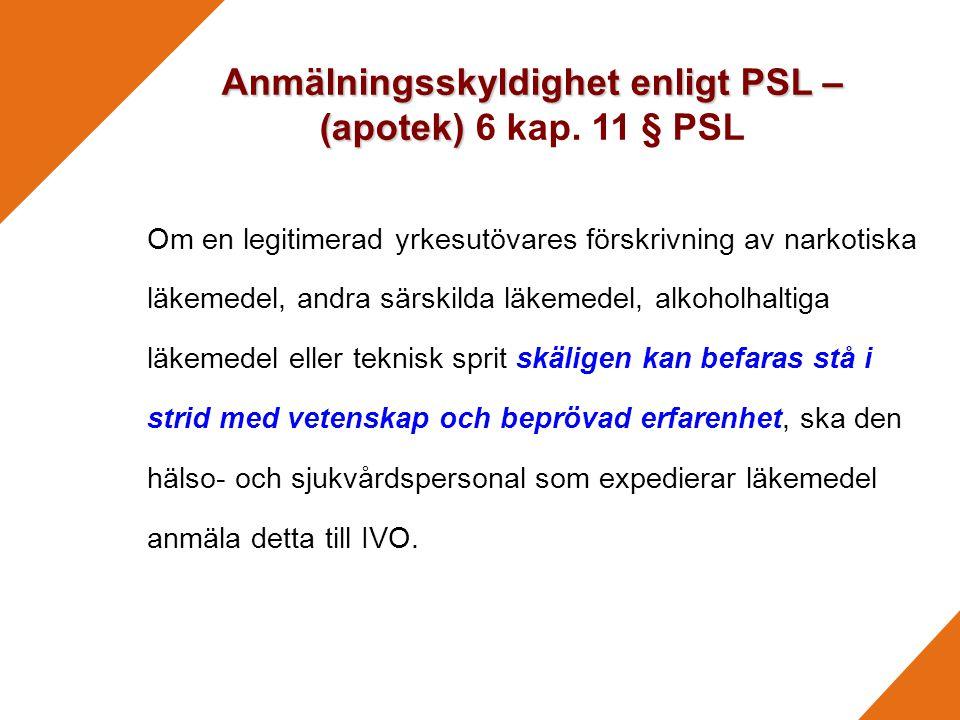Anmälningsskyldighet enligt PSL – (apotek) Anmälningsskyldighet enligt PSL – (apotek) 6 kap.