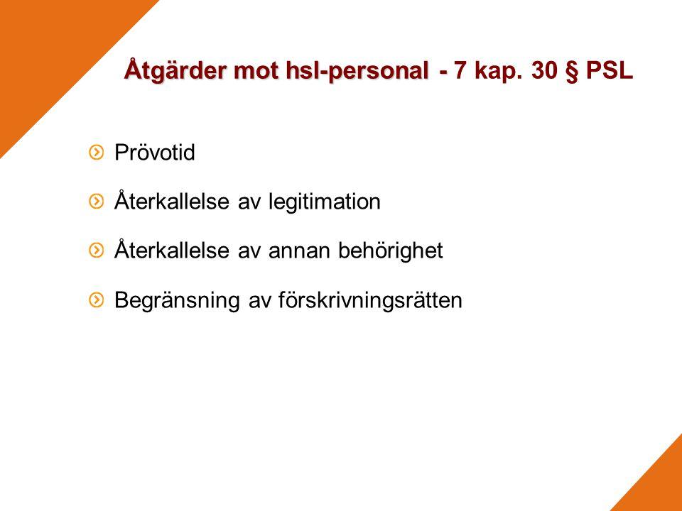 Åtgärder mot hsl-personal - Åtgärder mot hsl-personal - 7 kap.