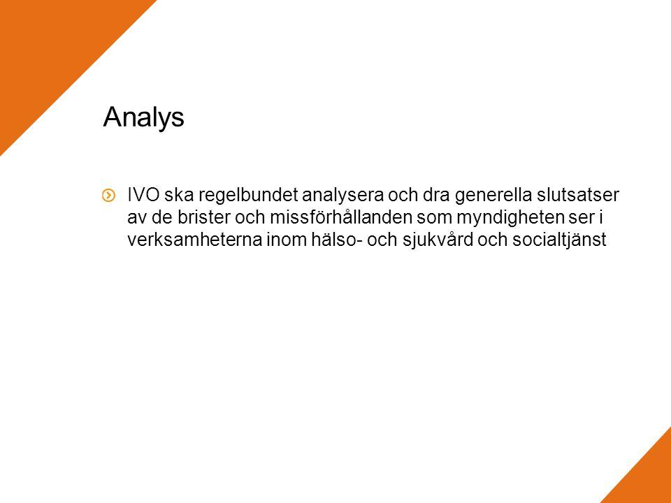 Analys IVO ska regelbundet analysera och dra generella slutsatser av de brister och missförhållanden som myndigheten ser i verksamheterna inom hälso- och sjukvård och socialtjänst