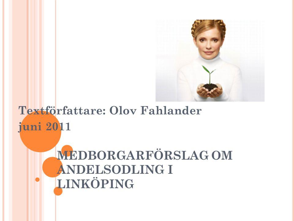 MEDBORGARFÖRSLAG OM ANDELSODLING I LINKÖPING Textförfattare: Olov Fahlander juni 2011