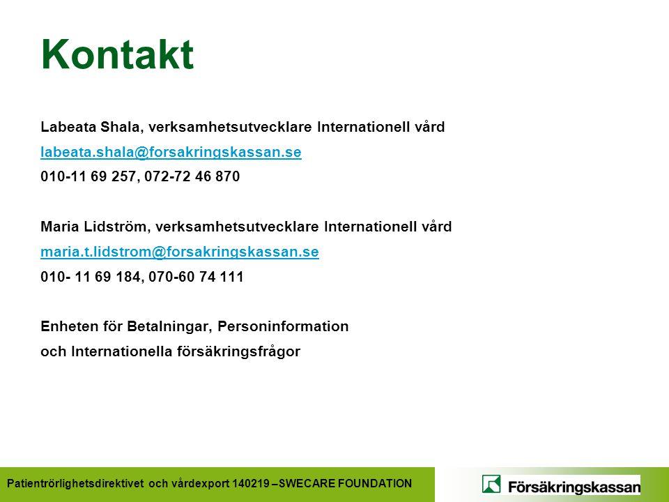 Patientrörlighetsdirektivet och vårdexport 140219 –SWECARE FOUNDATION Kontakt Labeata Shala, verksamhetsutvecklare Internationell vård labeata.shala@f