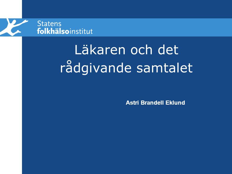 Läkaren och det rådgivande samtalet Astri Brandell Eklund