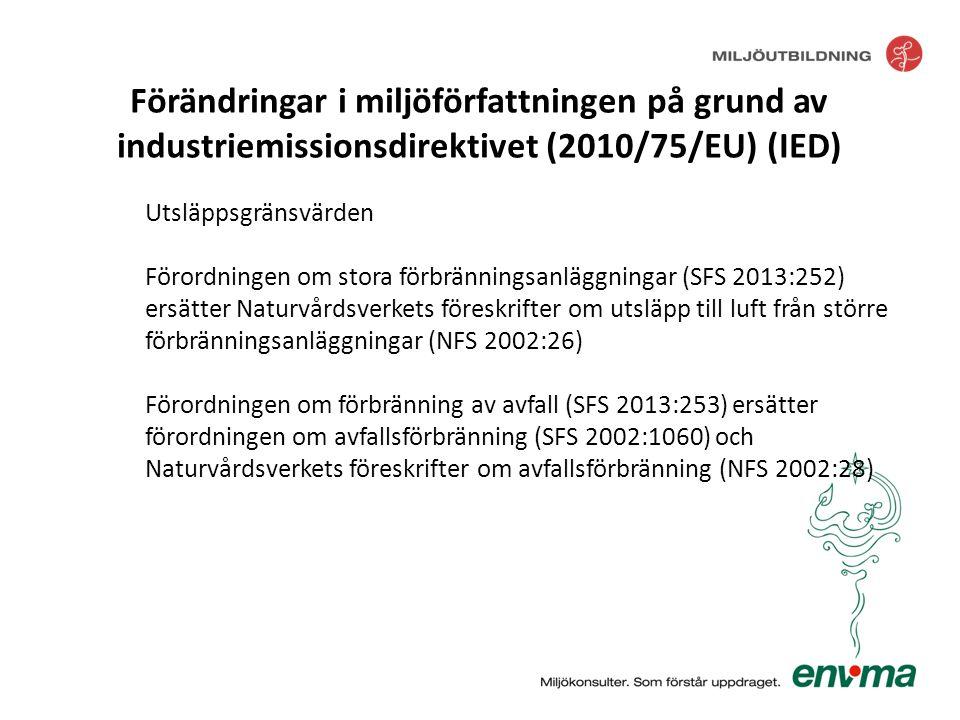 Utsläppsgränsvärden Förordningen om stora förbränningsanläggningar (SFS 2013:252) ersätter Naturvårdsverkets föreskrifter om utsläpp till luft från st