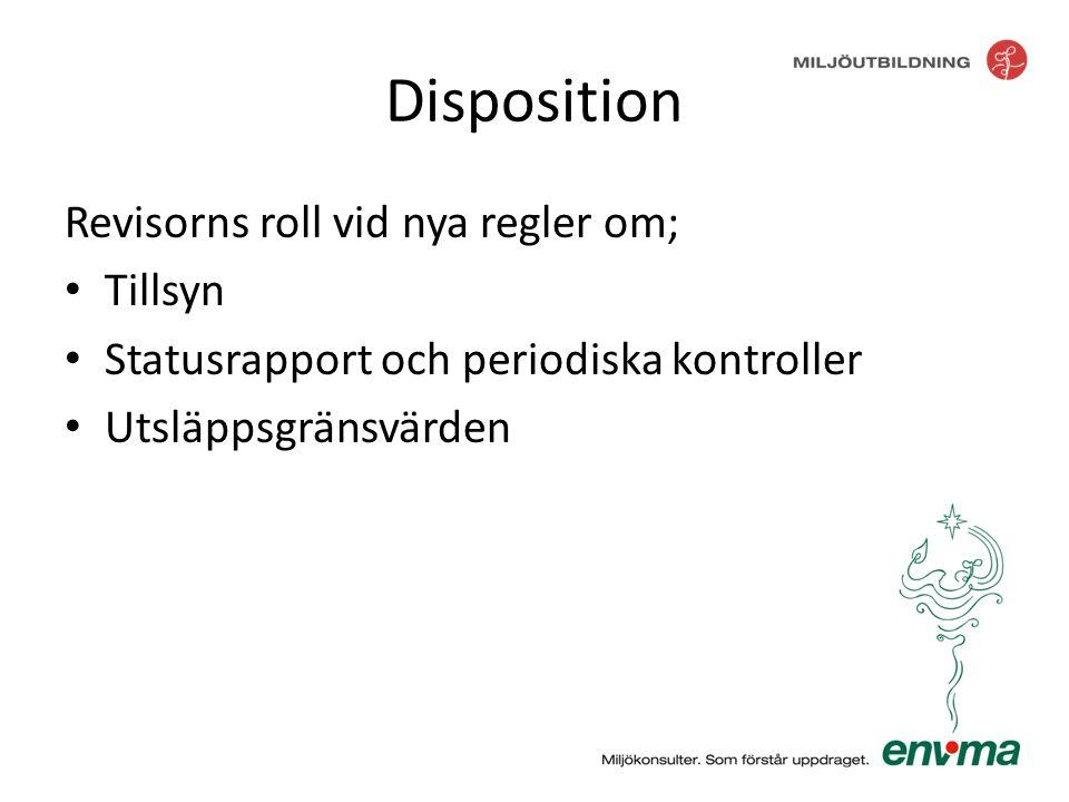Disposition Revisorns roll vid nya regler om; • Tillsyn • Statusrapport och periodiska kontroller • Utsläppsgränsvärden