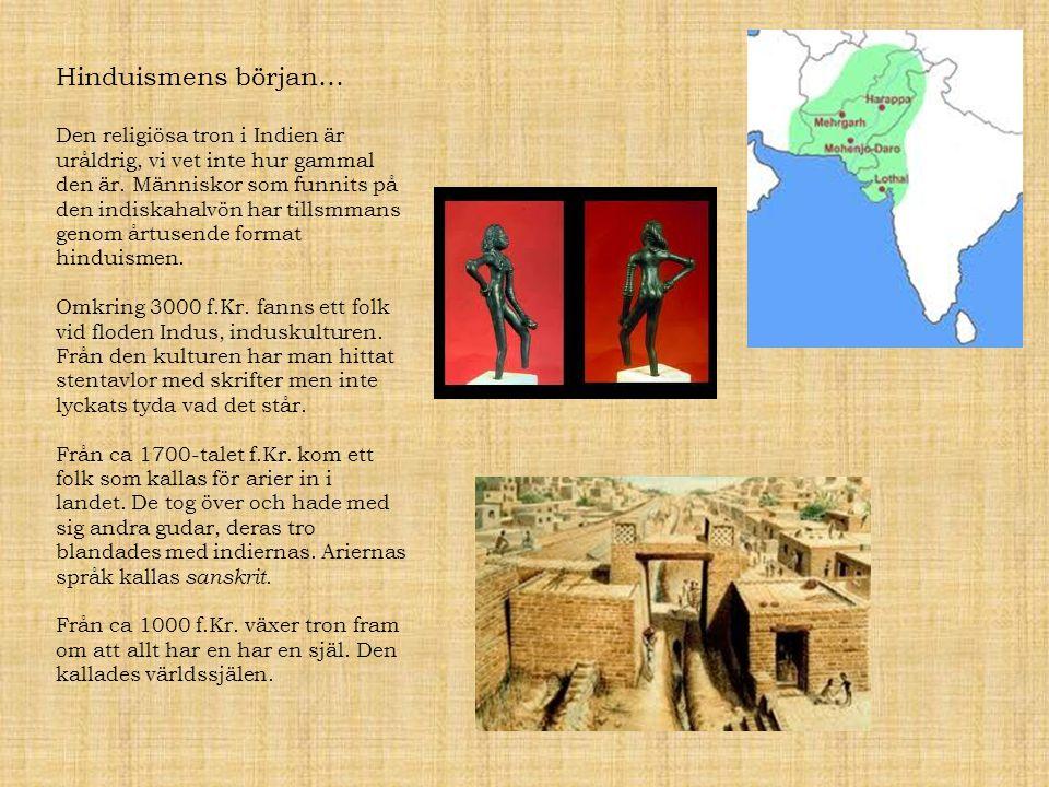 Heliga skrifter Vedaböckerna är de äldsta skrifterna.