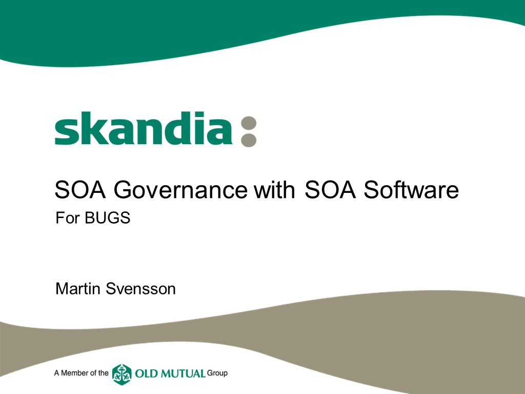 SOA Governance with SOA Software For BUGS Martin Svensson