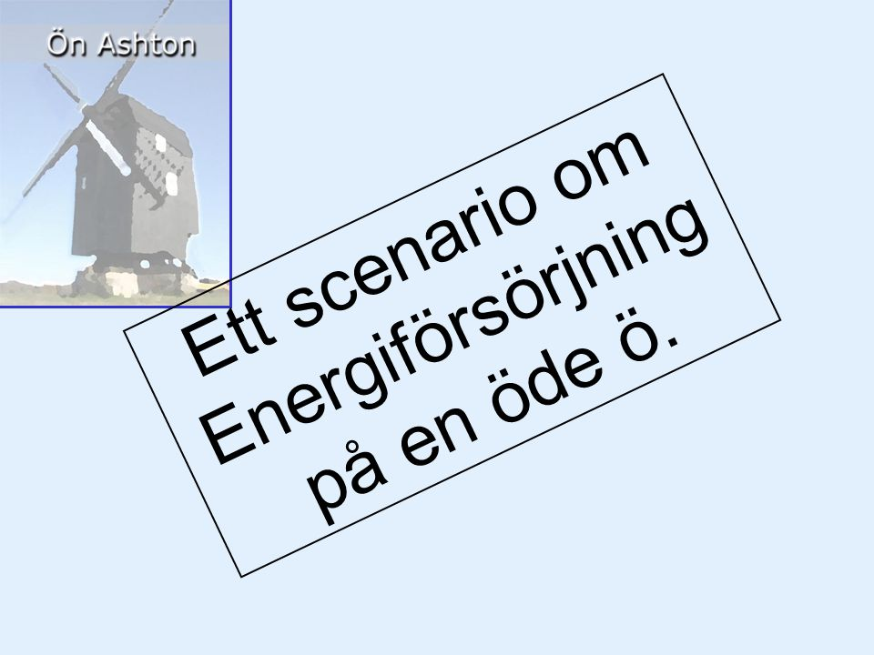Ett scenario om Energiförsörjning på en öde ö.