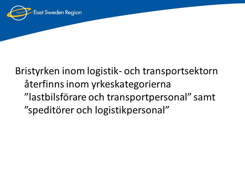 """Bristyrken inom logistik- och transportsektorn återfinns inom yrkeskategorierna """"lastbilsförare och transportpersonal"""" samt """"speditörer och logistikpe"""