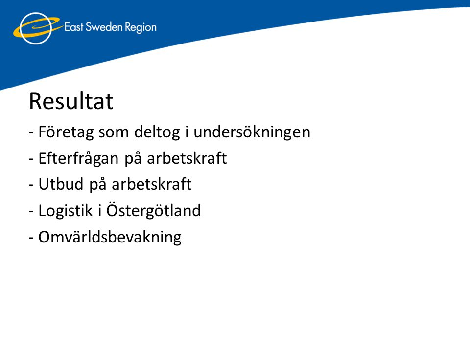 Bemanningsföretag • 3 bemanningsföretag har svarat på frågorna • Två större yrkeskategorier som hyrs ut till företag av bemanningsföretag i enkätundersökningen är speditörer och logistikpersonal och terminal och lagerpersonal • Hårdare konkurrens från utländska företag samt nationella och europeiska regleringar är två förändringar/trender som kommer att inverka på logistik- och transportsektorn framöver.