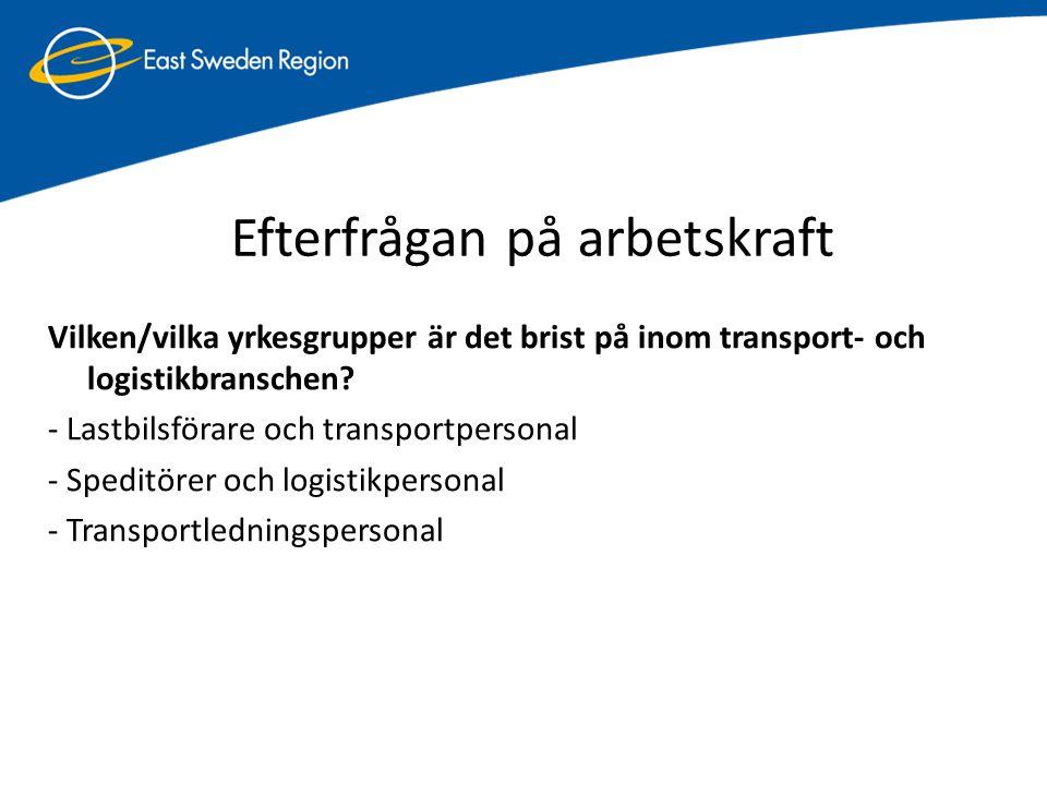 Yrkesgrupper som behöver nyanställas om fem år och framåt: -Lastbilsförare och transportpersonal -Transportledningspersonal -Terminal- och lagerpersonal -Speditörer och logistikpersonal Efterfrågan på arbetskraft