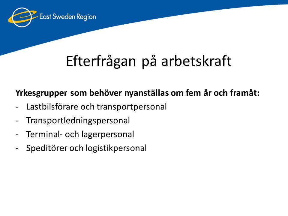 Yrkesgrupper som behöver nyanställas om fem år och framåt: -Lastbilsförare och transportpersonal -Transportledningspersonal -Terminal- och lagerperson
