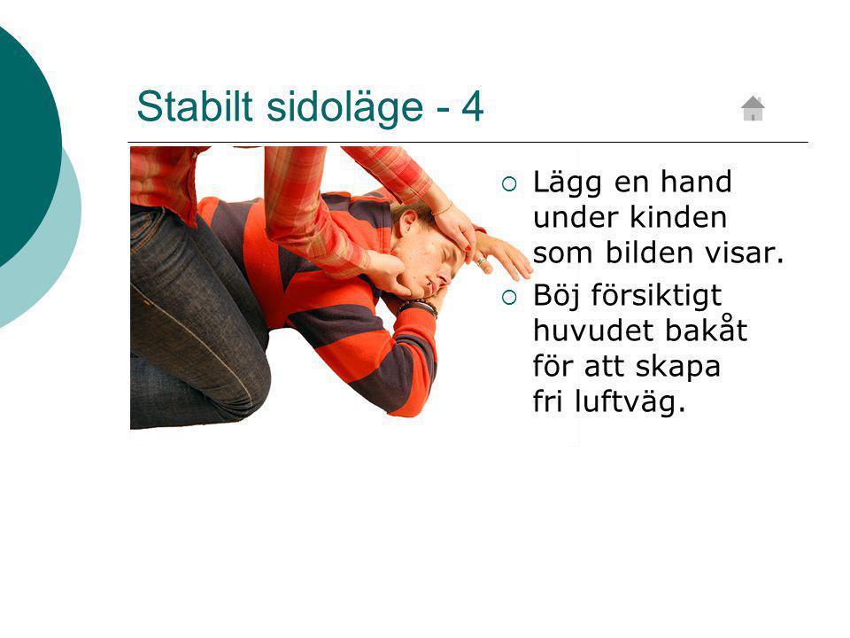 Stabilt sidoläge - 4  Lägg en hand under kinden som bilden visar.