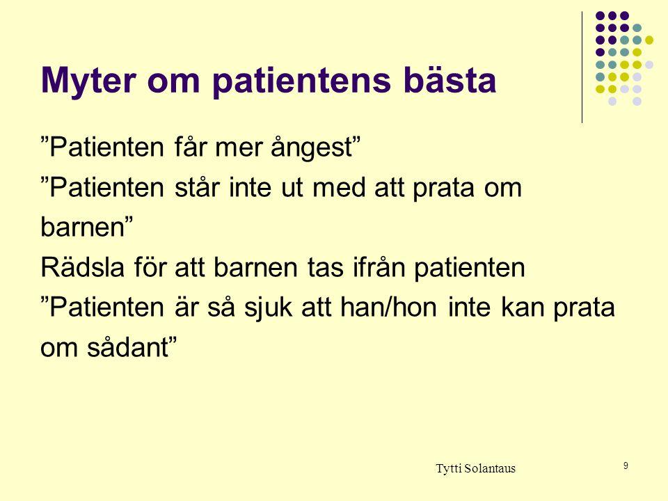 """9 Myter om patientens bästa """"Patienten får mer ångest"""" """"Patienten står inte ut med att prata om barnen"""" Rädsla för att barnen tas ifrån patienten """"Pat"""