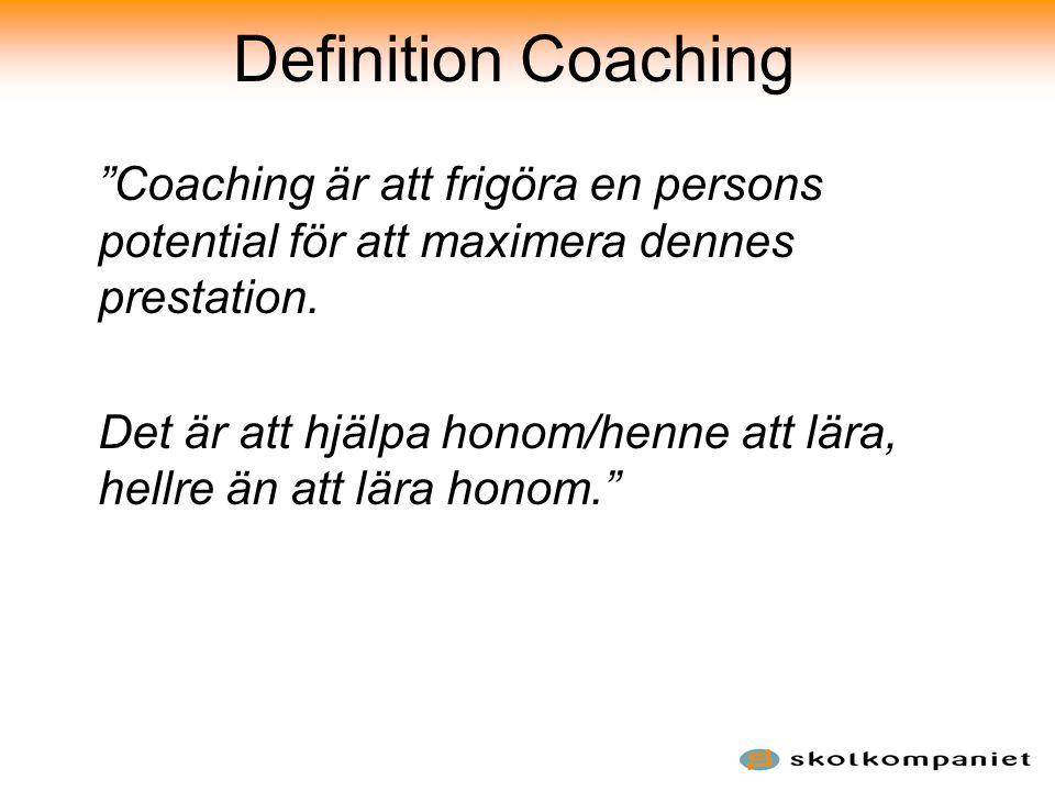 Coachingens själ Coaching är i praktiken ett sätt att kommunicera som främjar handling och inlärning på ett personligt och yrkesmässigt plan, genom att medvetandegöra, utmana och motivera samt sätta upp mål.