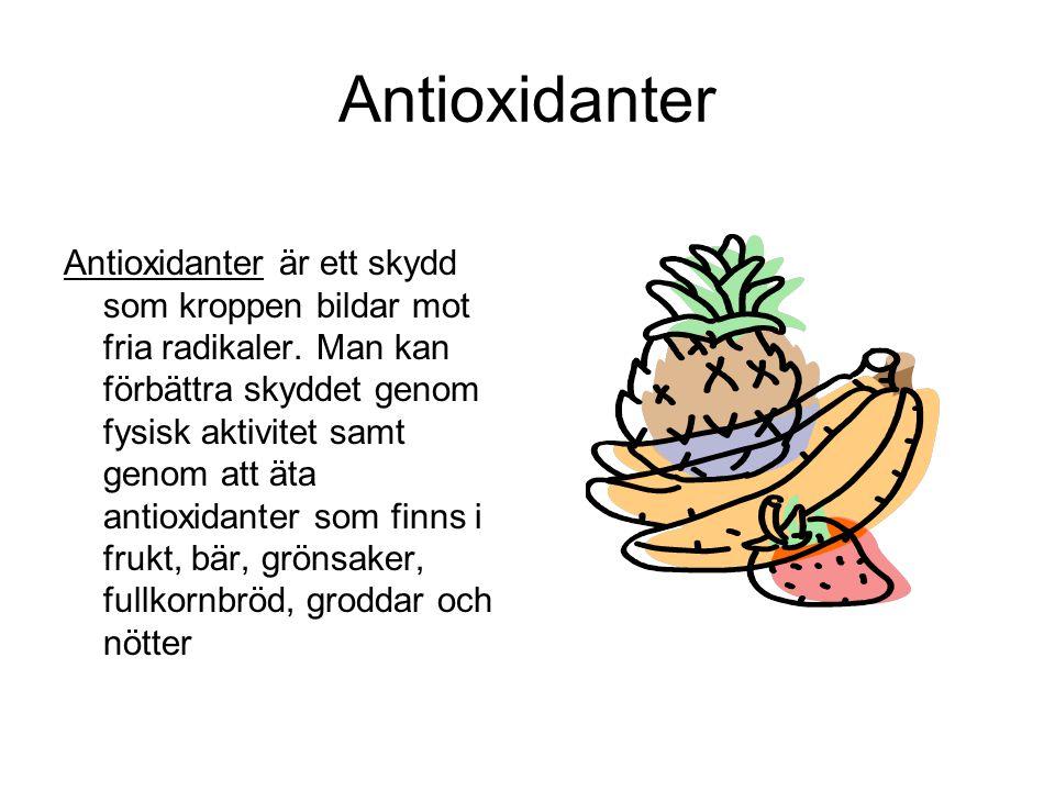 Antioxidanter Antioxidanter är ett skydd som kroppen bildar mot fria radikaler. Man kan förbättra skyddet genom fysisk aktivitet samt genom att äta an