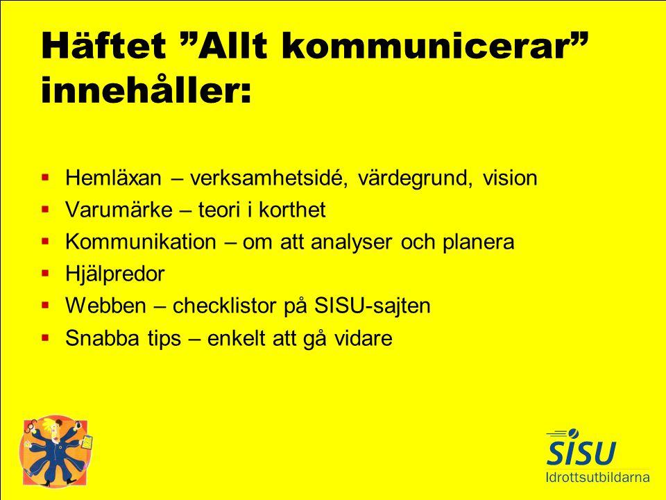 """Häftet """"Allt kommunicerar"""" innehåller:  Hemläxan – verksamhetsidé, värdegrund, vision  Varumärke – teori i korthet  Kommunikation – om att analyser"""