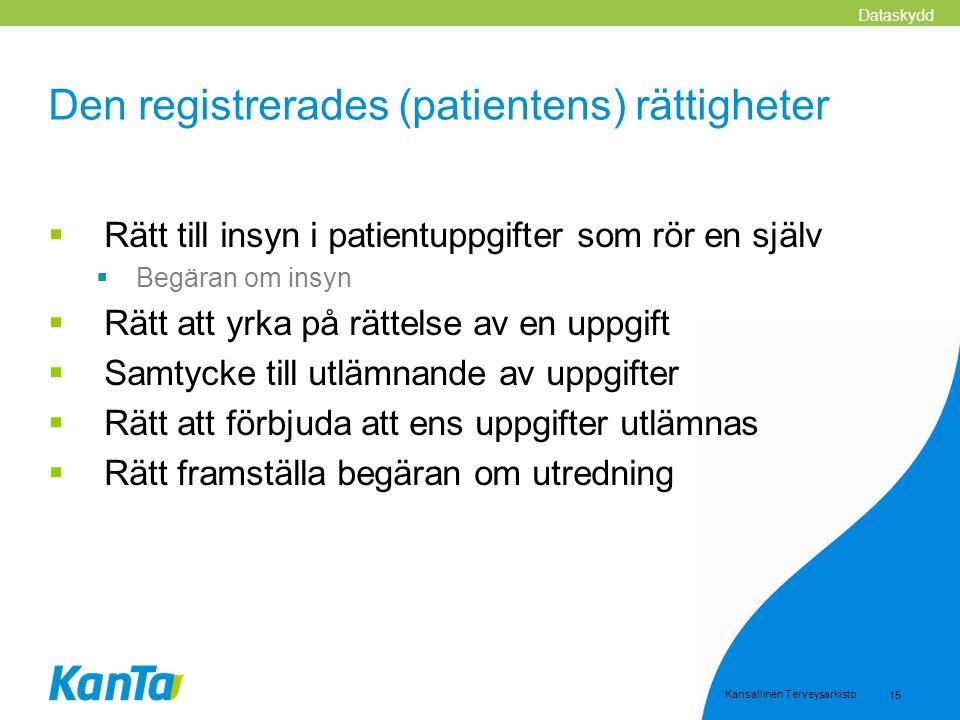 Kansallinen Terveysarkisto 15 Den registrerades (patientens) rättigheter  Rätt till insyn i patientuppgifter som rör en själv  Begäran om insyn  Rä