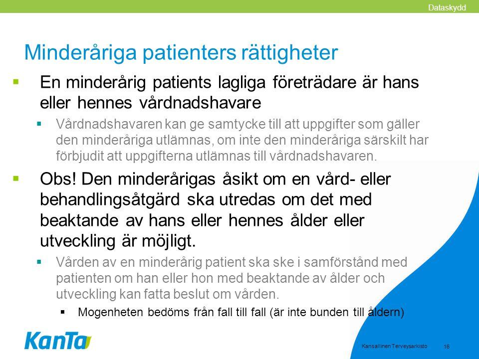 Kansallinen Terveysarkisto 16 Minderåriga patienters rättigheter  En minderårig patients lagliga företrädare är hans eller hennes vårdnadshavare  Vå