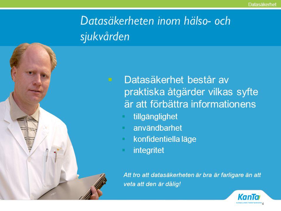  Datasäkerhet består av praktiska åtgärder vilkas syfte är att förbättra informationens  tillgänglighet  användbarhet  konfidentiella läge  integ