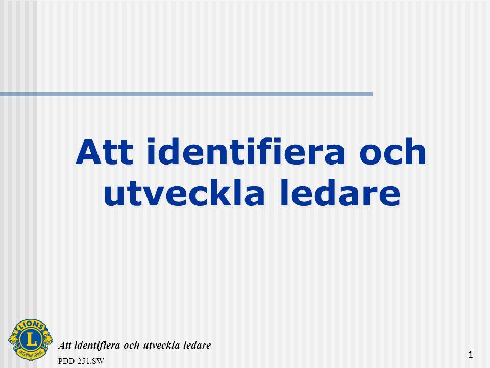 Att identifiera och utveckla ledare PDD-251.SW 32 Identifiera och utveckla ledare