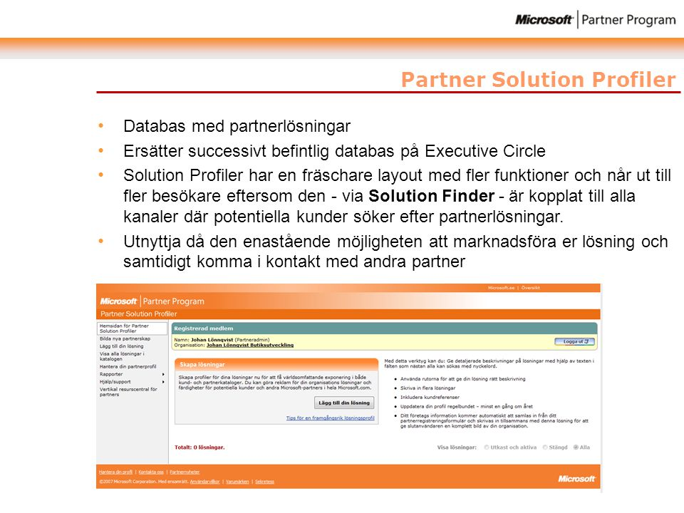 Partner Solution Profiler • Databas med partnerlösningar • Ersätter successivt befintlig databas på Executive Circle • Solution Profiler har en fräsch