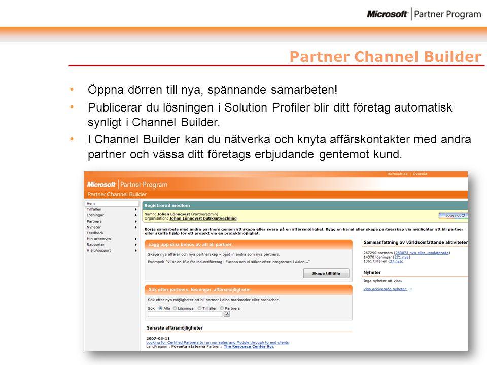 Partner Channel Builder • Öppna dörren till nya, spännande samarbeten! • Publicerar du lösningen i Solution Profiler blir ditt företag automatisk synl