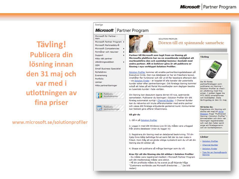 Tävling! Publicera din lösning innan den 31 maj och var med i utlottningen av fina priser www.microsoft.se/solutionprofiler