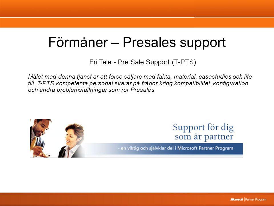 Förmåner – Presales support Fri Tele - Pre Sale Support (T-PTS) Målet med denna tjänst är att förse säljare med fakta, material, casestudies och lite