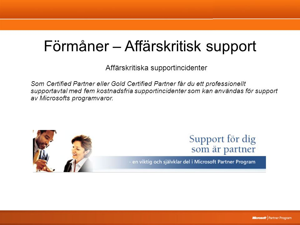Förmåner – Affärskritisk support Affärskritiska supportincidenter Som Certified Partner eller Gold Certified Partner får du ett professionellt support